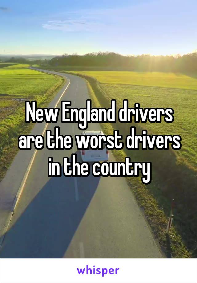 New England drivers are the worst drivers in the country