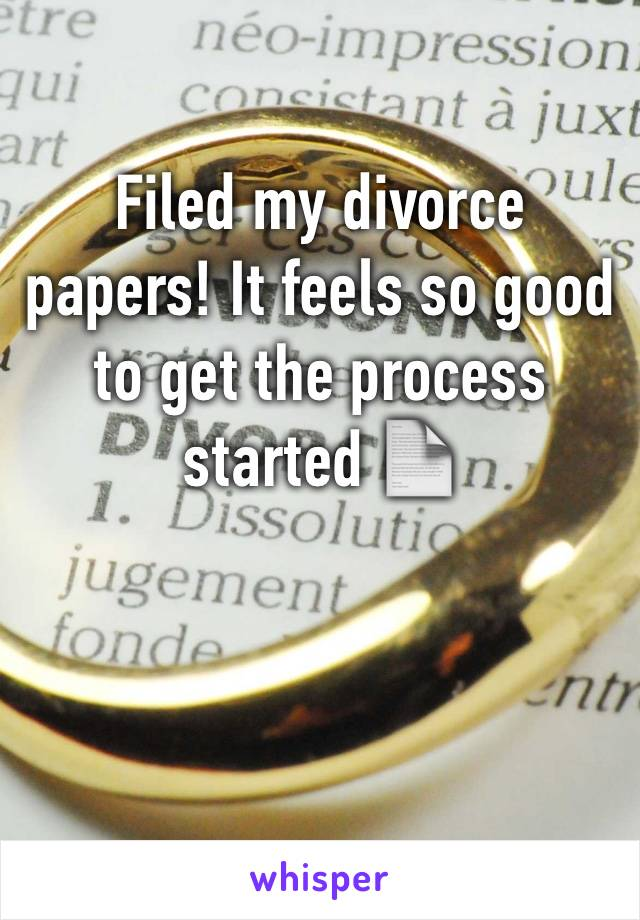 Filed my divorce papers! It feels so good to get the process started 📄