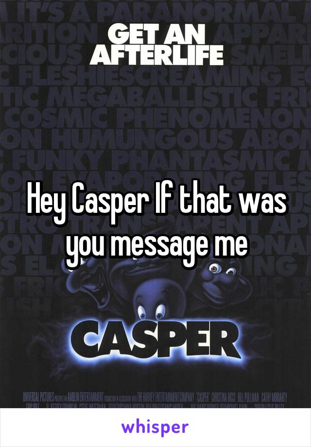 Hey Casper If that was you message me