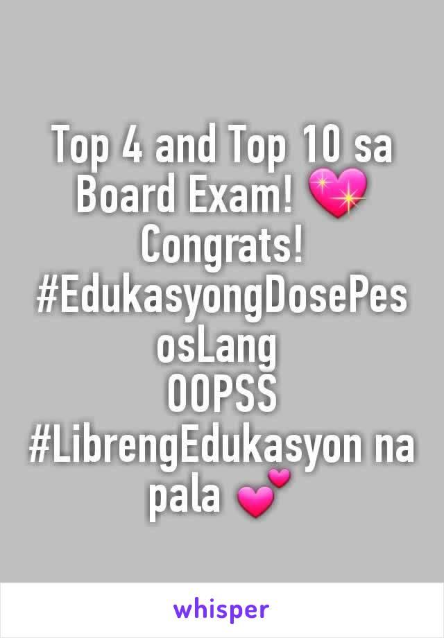 Top 4 and Top 10 sa Board Exam! 💖 Congrats! #EdukasyongDosePesosLang  OOPSS #LibrengEdukasyon na pala 💕