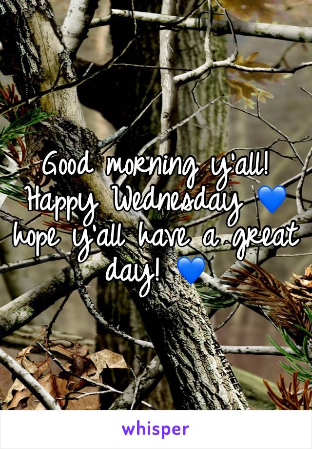 Good morning y'all! Happy Wednesday 💙hope y'all have a great day! 💙