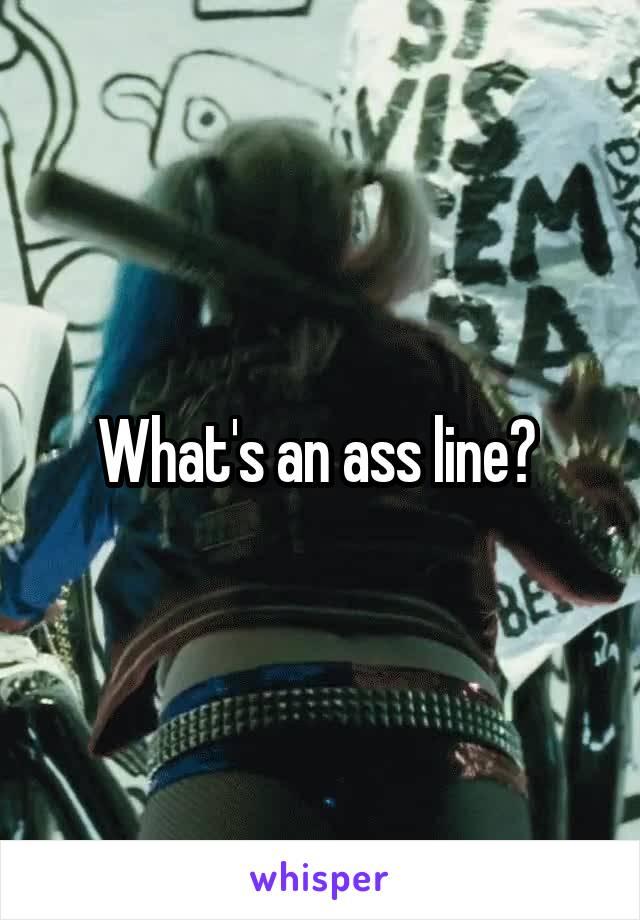 What's an ass line?