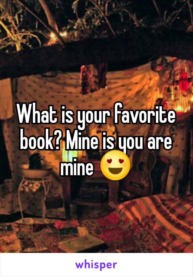 What is your favorite book? Mine is you are mine 😍