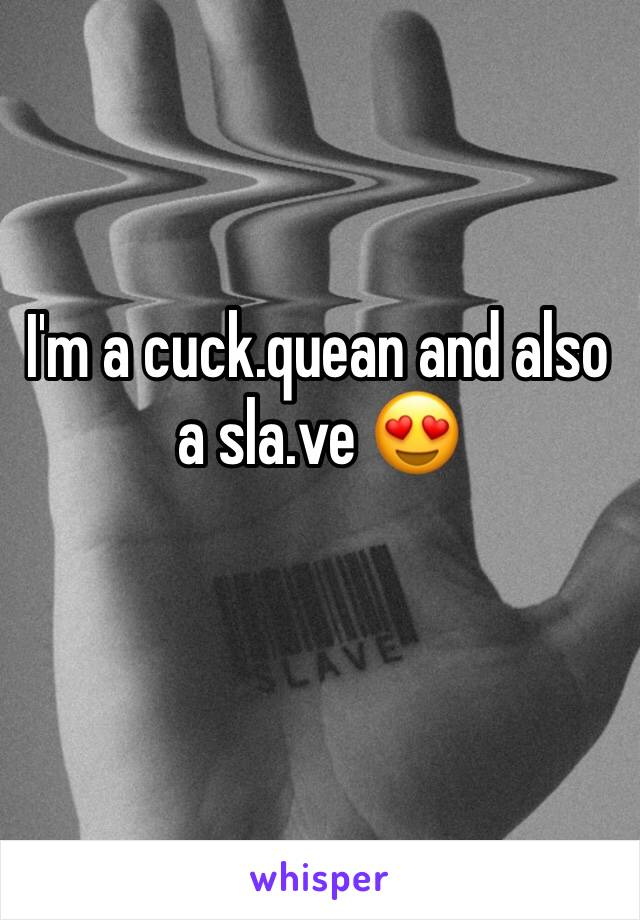 I'm a cuck.quean and also a sla.ve 😍