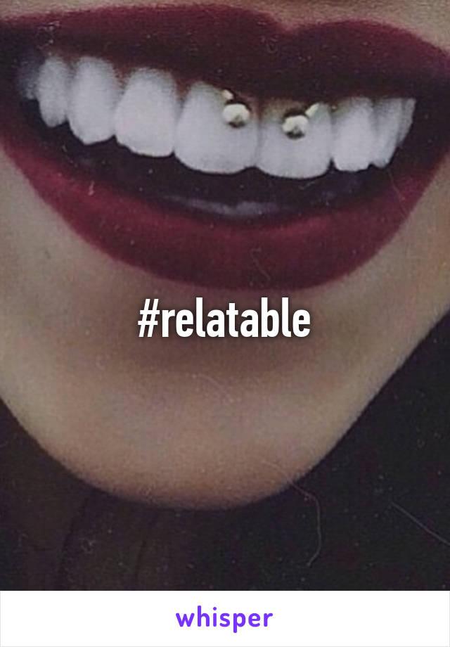 #relatable