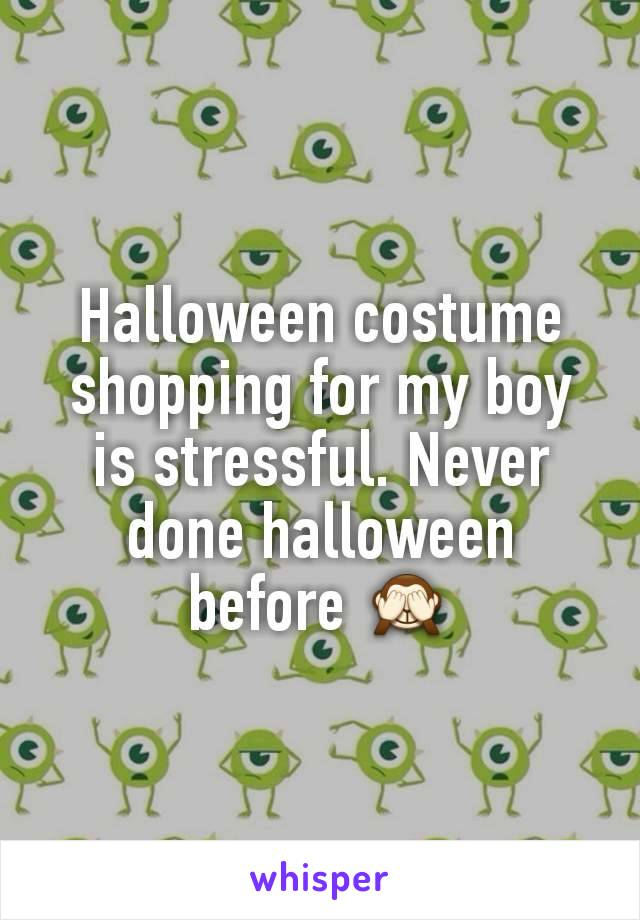 Halloween costume shopping for my boy is stressful. Never done halloween before 🙈