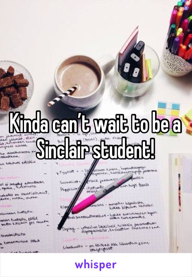 Kinda can't wait to be a Sinclair student!