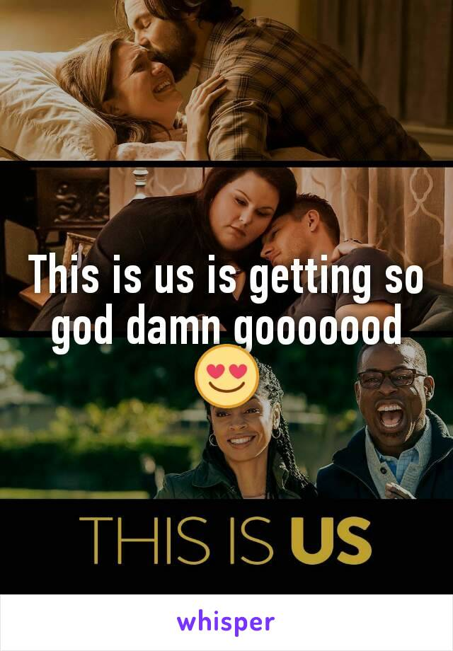 This is us is getting so god damn gooooood 😍