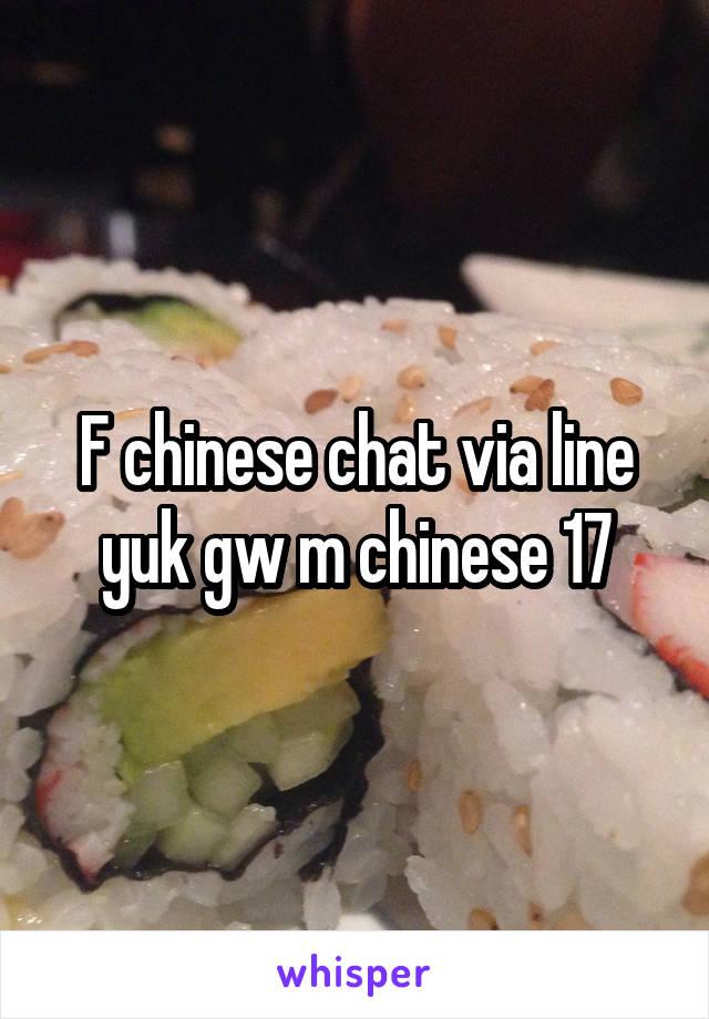 F chinese chat via line yuk gw m chinese 17
