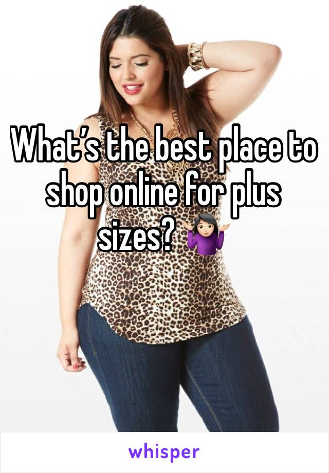 What's the best place to shop online for plus sizes? 🤷🏻♀️