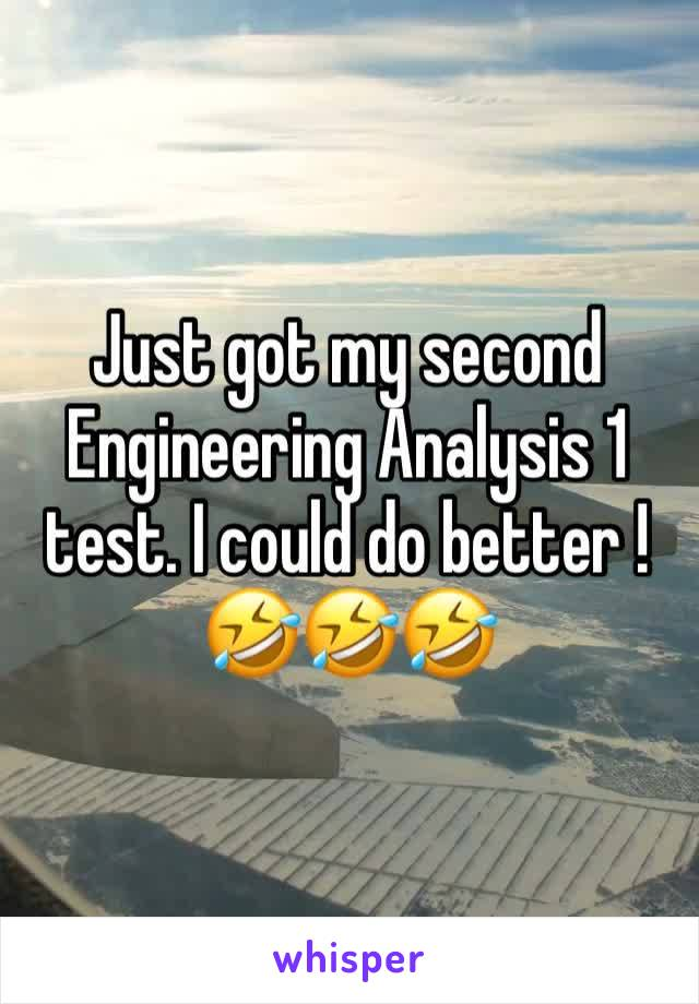 Just got my second Engineering Analysis 1 test. I could do better !🤣🤣🤣