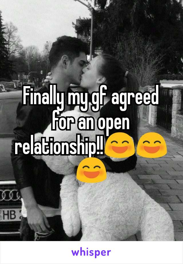 Finally my gf agreed for an open relationship!!😄😄😄