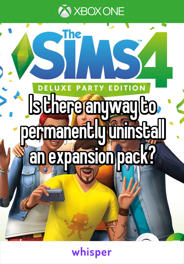 Is there anyway to permanently uninstall an expansion pack?