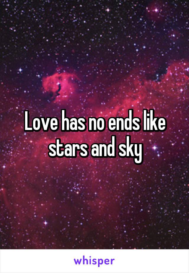 Love has no ends like stars and sky