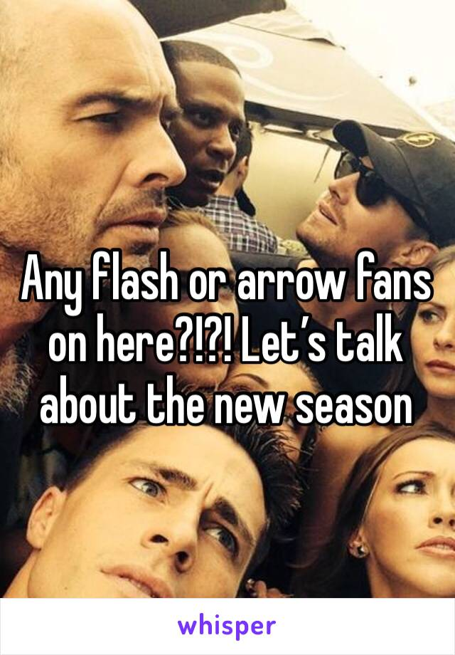 Any flash or arrow fans on here?!?! Let's talk about the new season