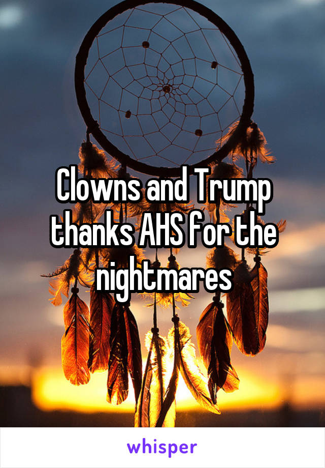 Clowns and Trump thanks AHS for the nightmares