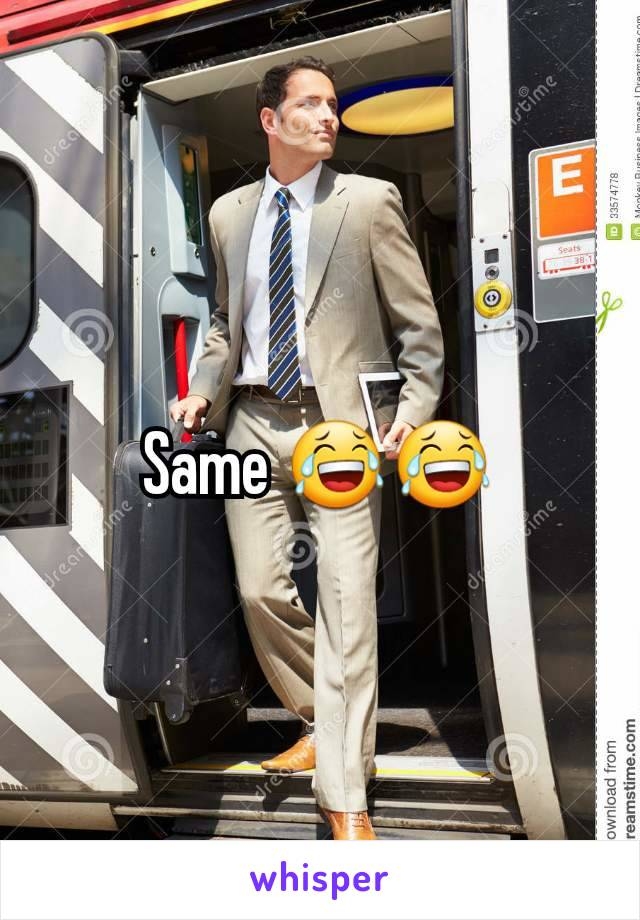 Same 😂😂