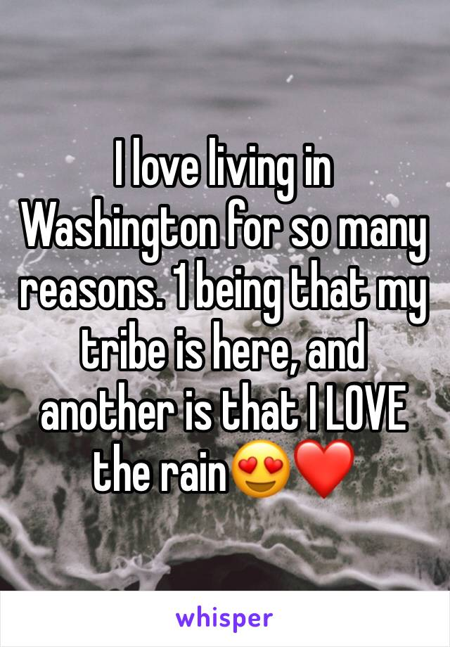 I love living in Washington for so many reasons. 1 being that my tribe is here, and another is that I LOVE the rain😍❤️