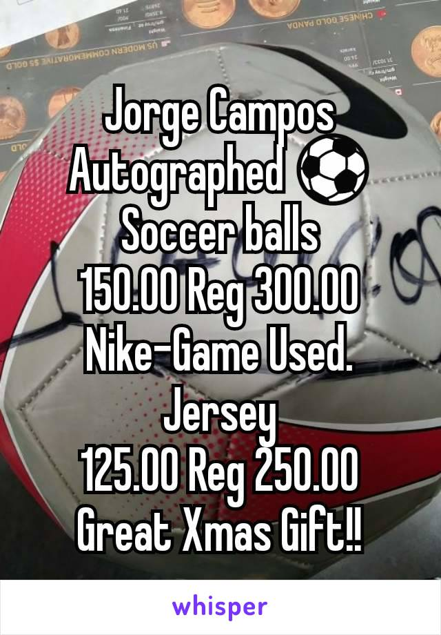 Jorge Campos Autographed ⚽ Soccer balls 150.00 Reg 300.00 Nike-Game Used. Jersey 125.00 Reg 250.00 Great Xmas Gift!!