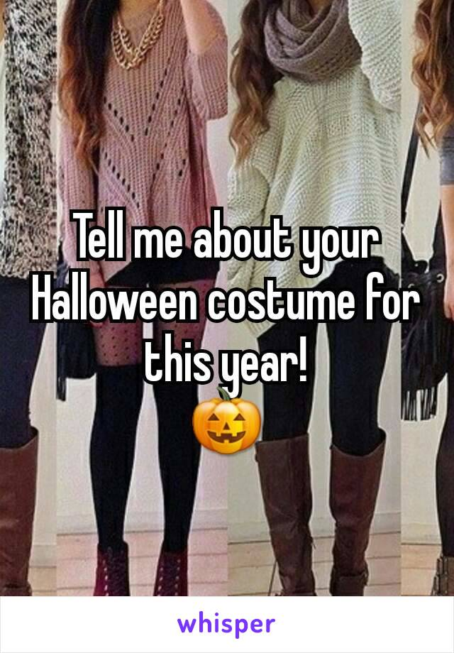 Tell me about your Halloween costume for this year! 🎃