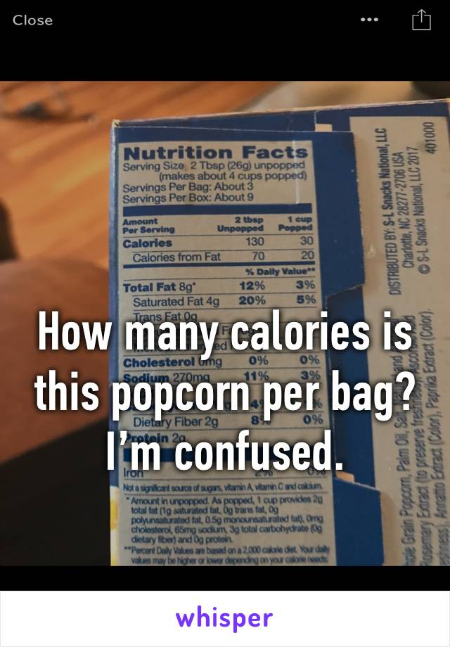 How many calories is this popcorn per bag? I'm confused.