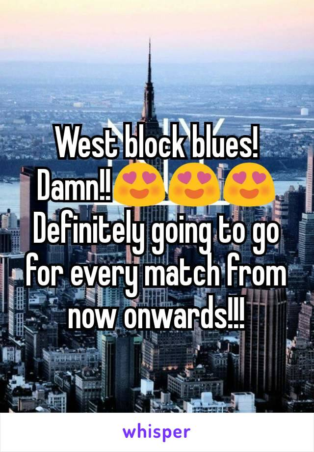West block blues! Damn!!😍😍😍 Definitely going to go for every match from now onwards!!!