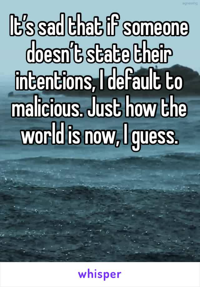 It's sad that if someone doesn't state their intentions, I default to malicious. Just how the world is now, I guess.