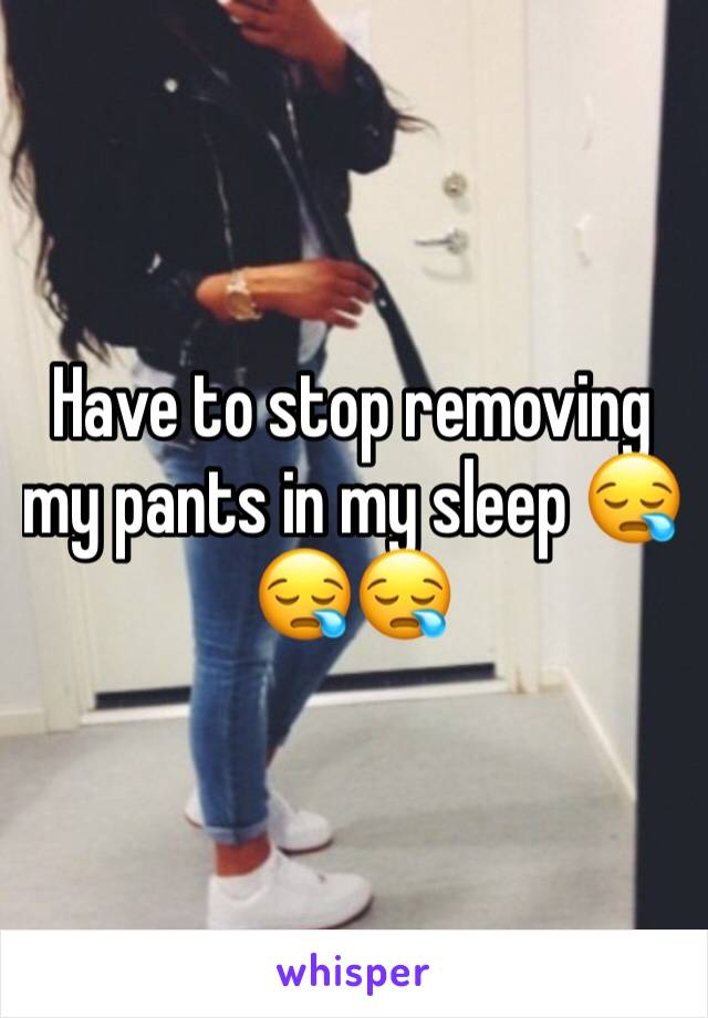 Have to stop removing my pants in my sleep 😪😪😪