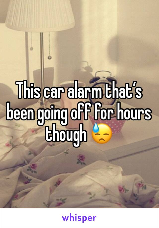 This car alarm that's been going off for hours though 😓