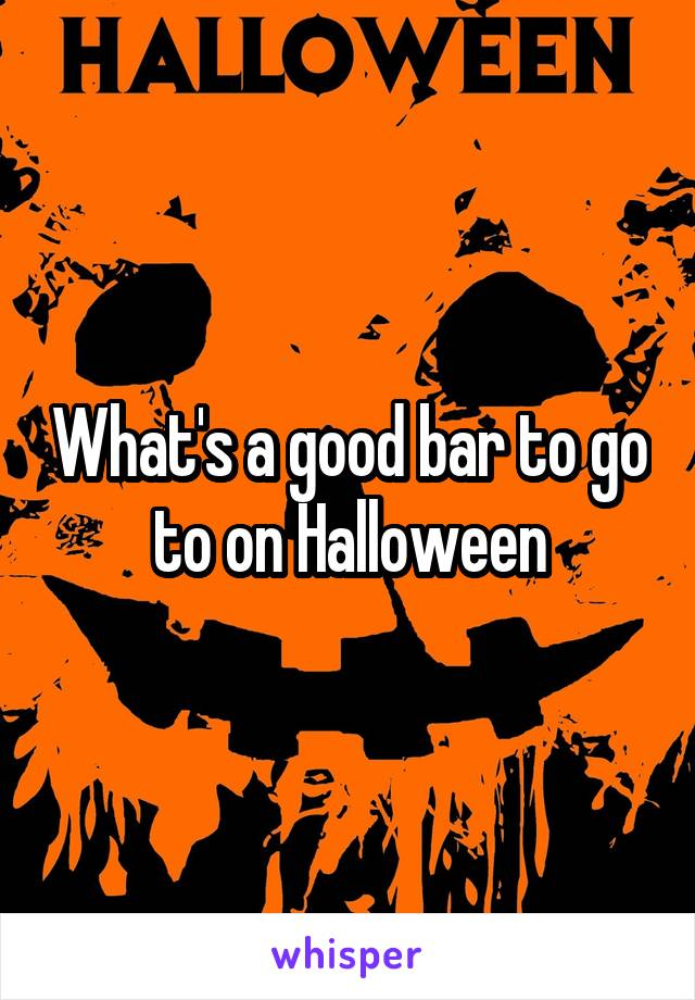 What's a good bar to go to on Halloween
