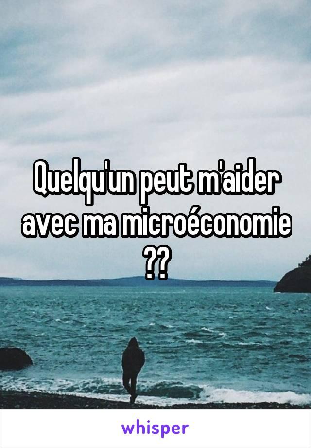 Quelqu'un peut m'aider avec ma microéconomie ??