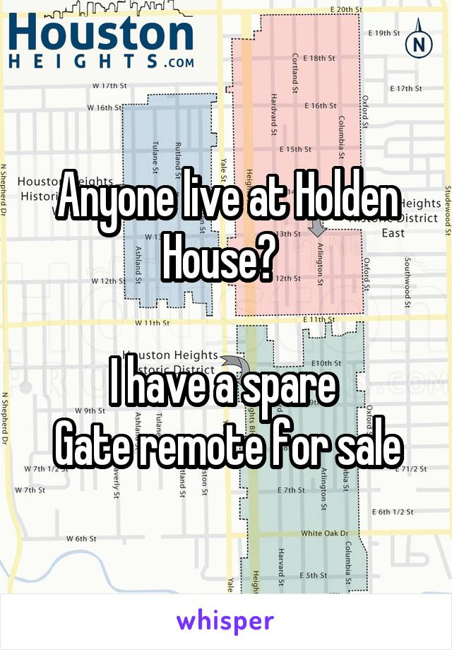 Anyone live at Holden House?    I have a spare  Gate remote for sale