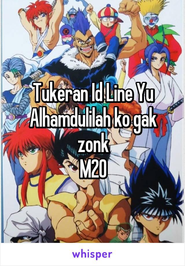 Tukeran Id Line Yu Alhamdulilah ko gak zonk M20