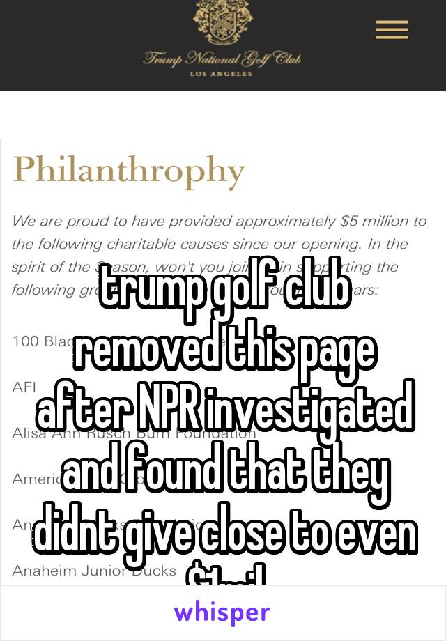 trump golf club removed this page after NPR investigated and found that they didnt give close to even $1mil