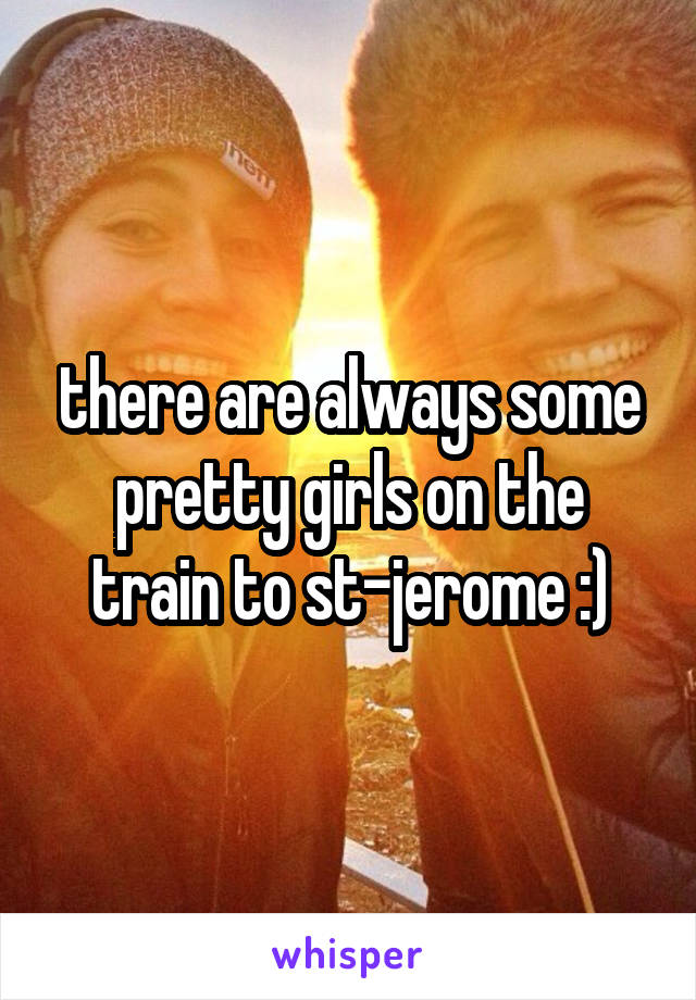 there are always some pretty girls on the train to st-jerome :)