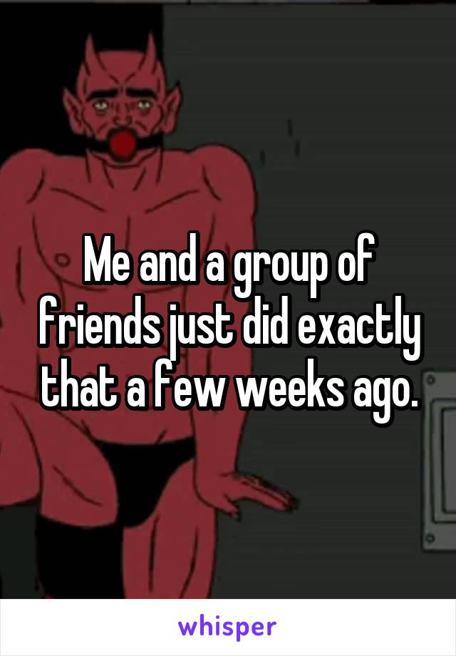 Me and a group of friends just did exactly that a few weeks ago.