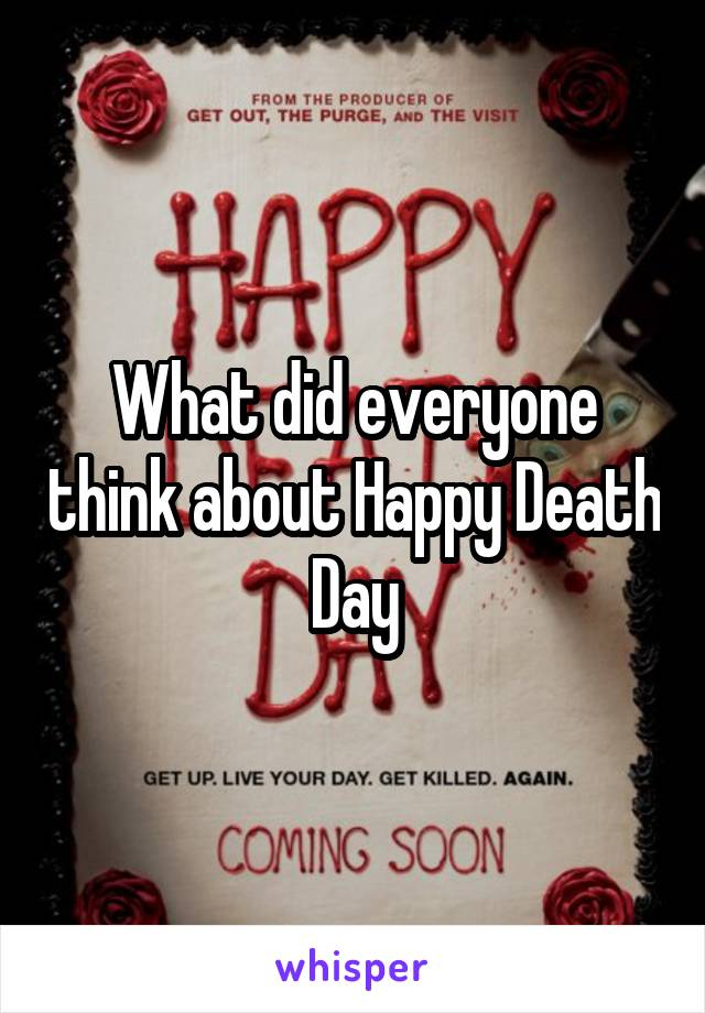 What did everyone think about Happy Death Day