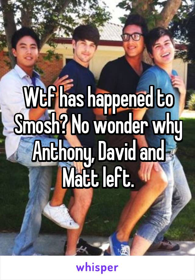 Wtf has happened to Smosh? No wonder why Anthony, David and Matt left.