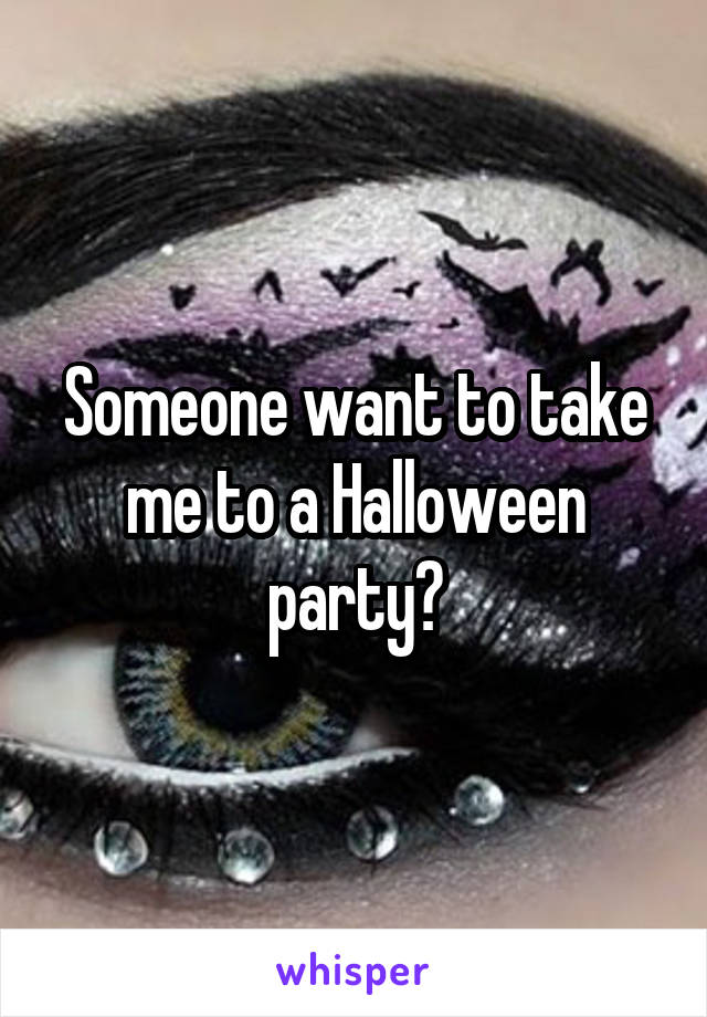 Someone want to take me to a Halloween party?