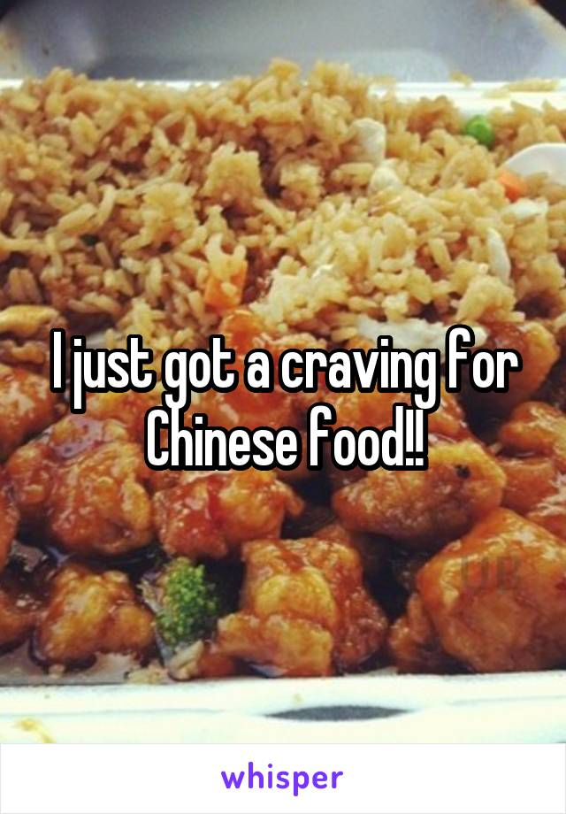I just got a craving for Chinese food!!
