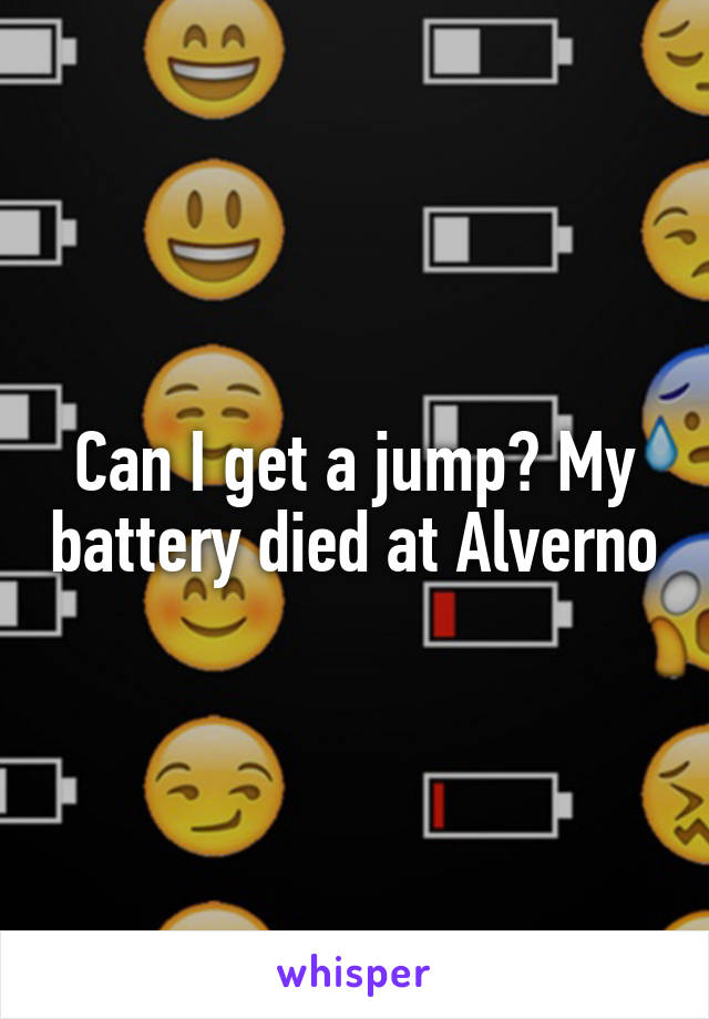 Can I get a jump? My battery died at Alverno