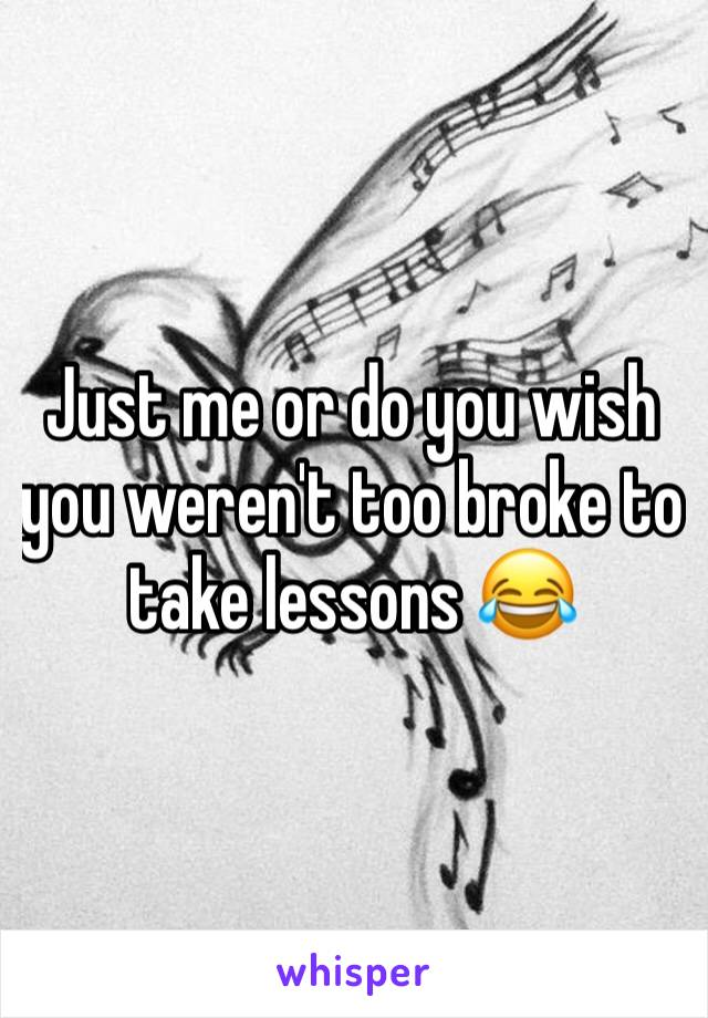 Just me or do you wish you weren't too broke to take lessons 😂