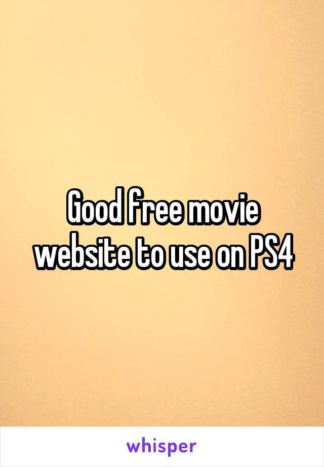Good free movie website to use on PS4