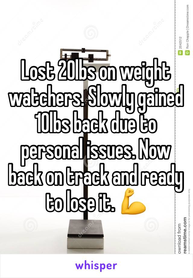 Lost 20lbs on weight watchers. Slowly gained 10lbs back due to personal issues. Now back on track and ready to lose it. 💪