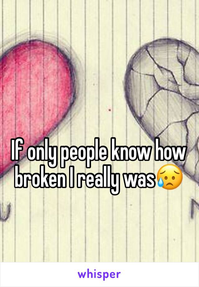 If only people know how broken I really was😥