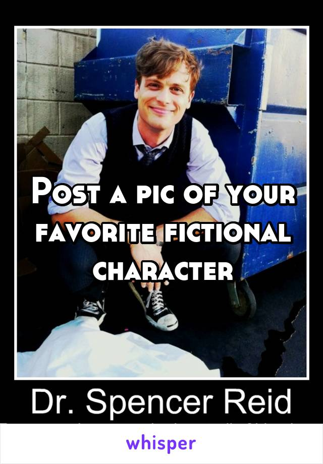 Post a pic of your favorite fictional character