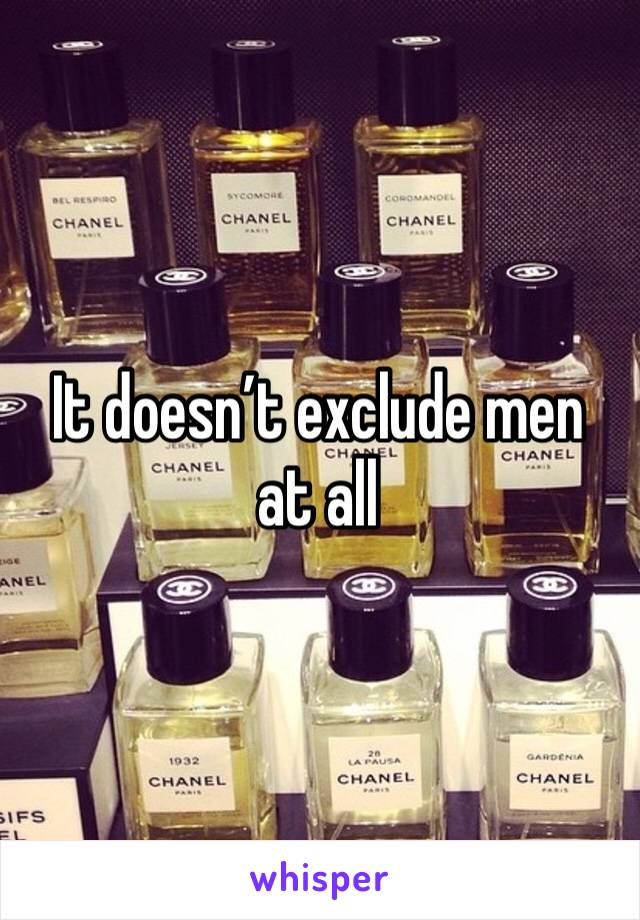 It doesn't exclude men at all