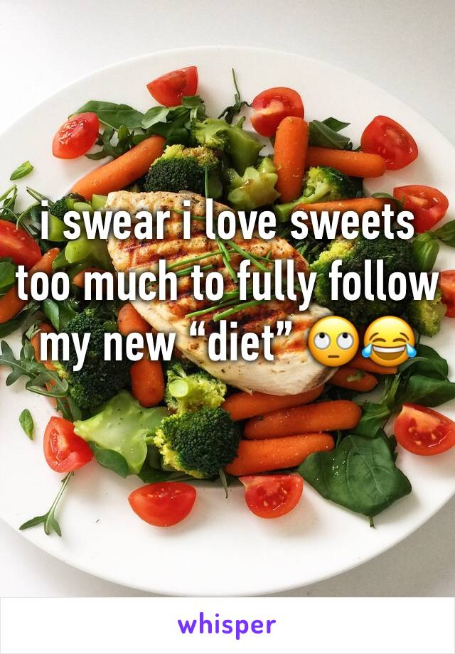 """i swear i love sweets too much to fully follow my new """"diet"""" 🙄😂"""