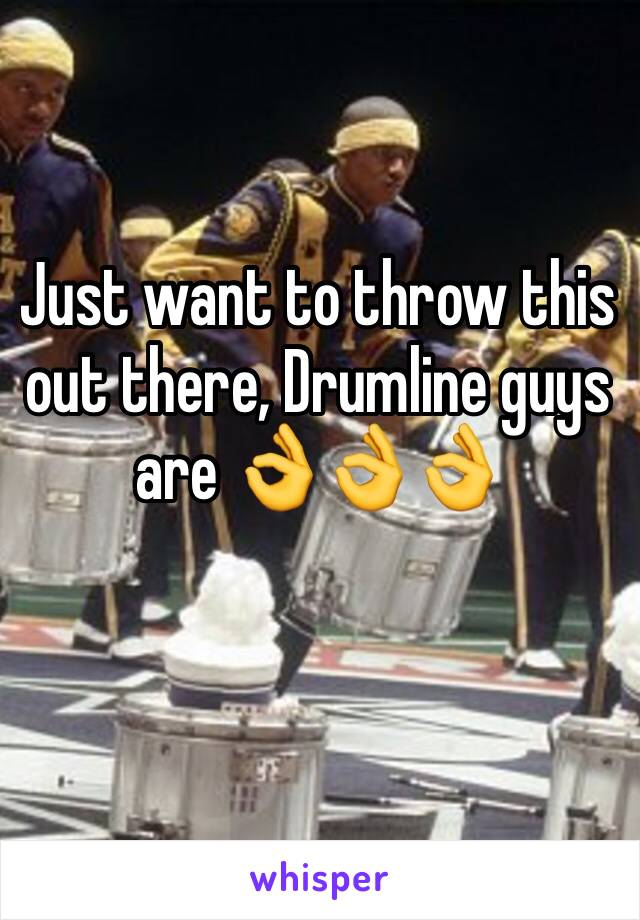 Just want to throw this out there, Drumline guys are 👌👌👌