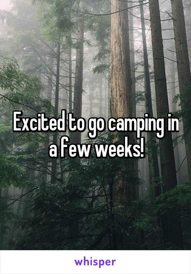 Excited to go camping in a few weeks!